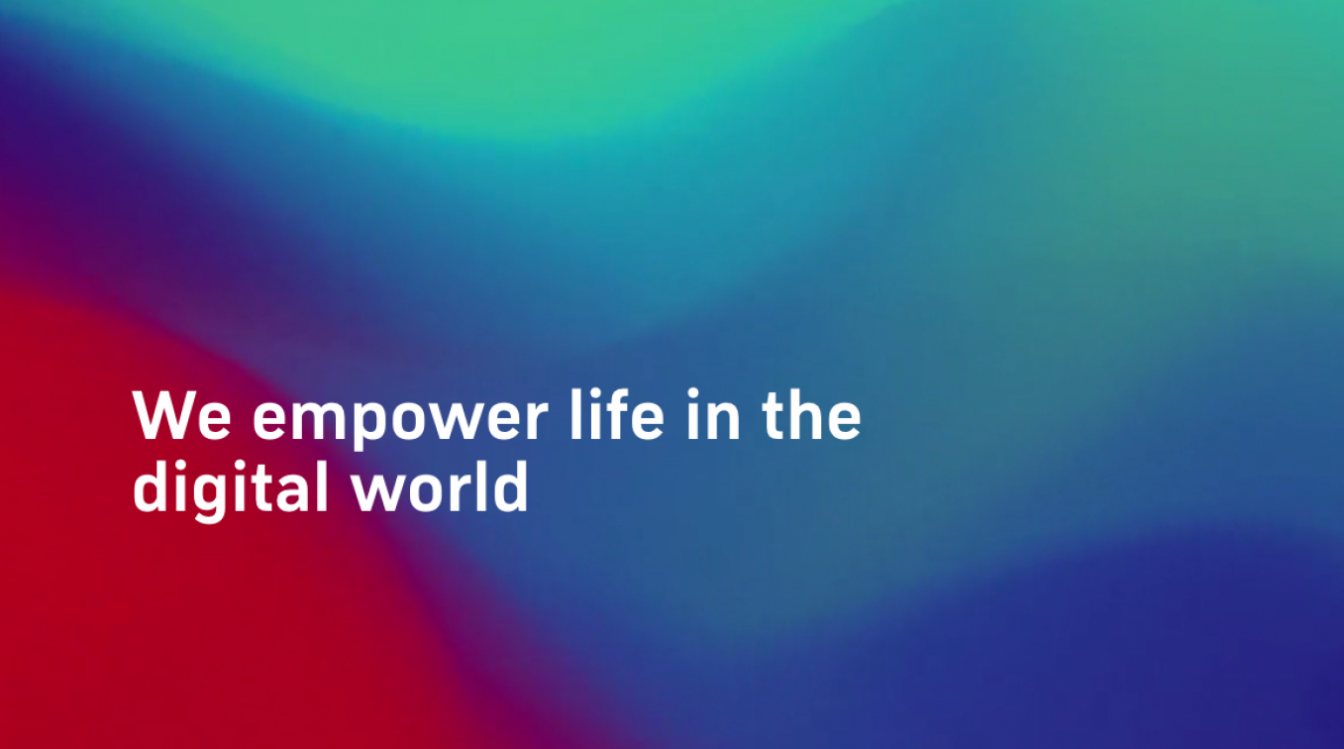 We empower life in the digital world